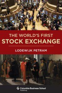 Cover of Lodewijk Petram, The World's First Stock Exchange (Columbia University Press)